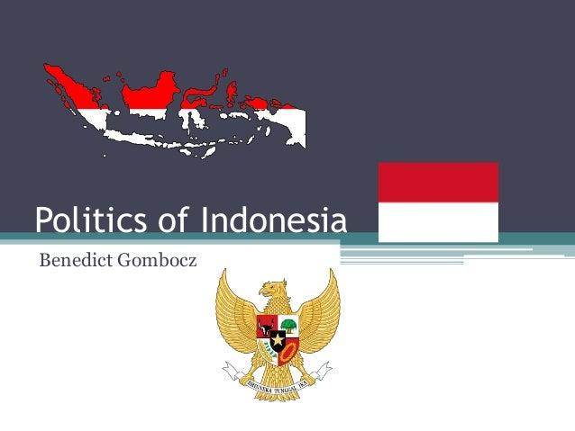 Politics of Indonesia Benedict Gombocz