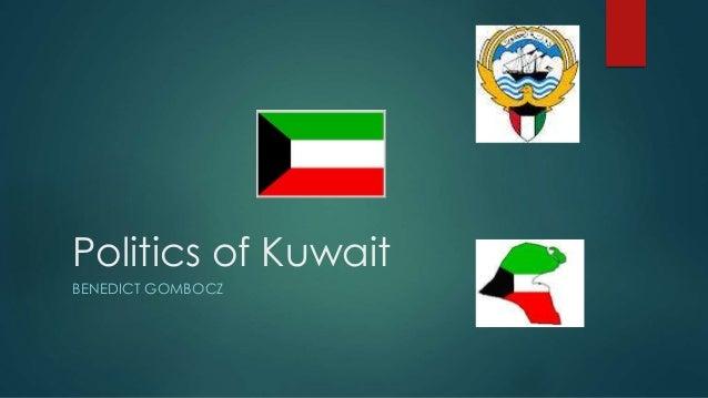 Politics of Kuwait BENEDICT GOMBOCZ