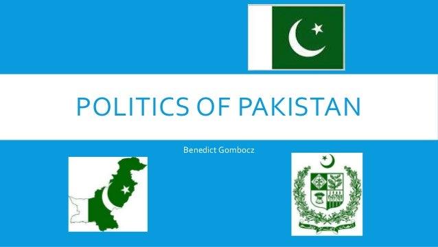 POLITICS OF PAKISTAN Benedict Gombocz
