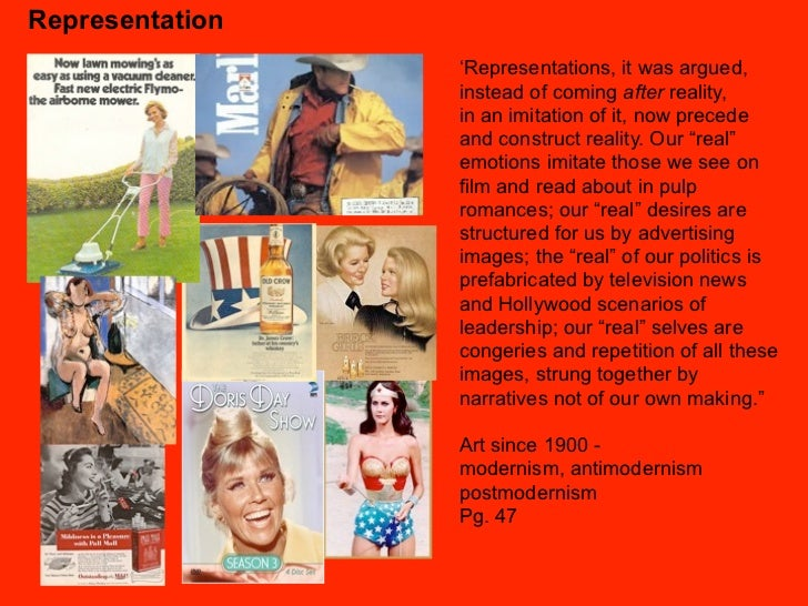 Representation                 'Representations, it was argued,                 instead of coming after reality,          ...