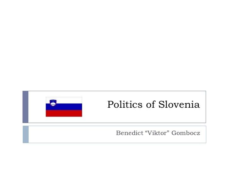 "Politics of Slovenia Benedict ""Viktor"" Gombocz"