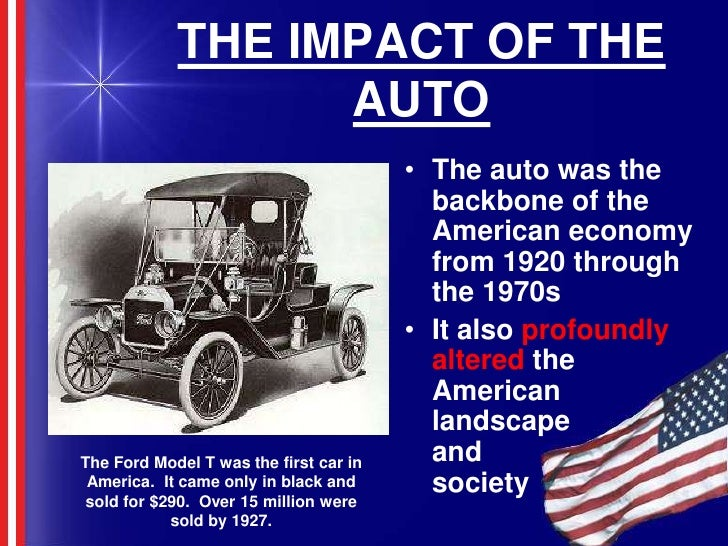 effects of automobiles on american society At the end of the 19th century, americans put a great  impacts on american  culture, the automobile.