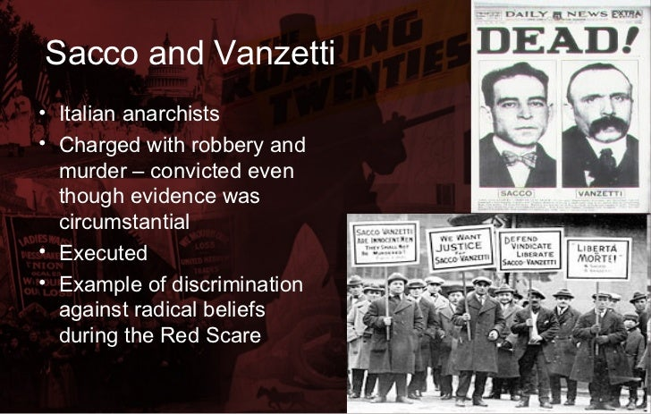 the 1921 sacco vanzetti trial is an example of discrimination against italian immigrants to the us A decade of prosperity  anti-immigrant sentiment peaked in the sacco-vanzetti case of 1921 sacco and vanzetti were two italian immigrants charged with an april .
