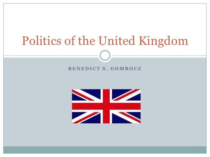 Politics of the United Kingdom        BENEDICT S. GOMBOCZ