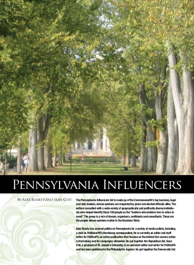 Pennsylvania InfluencersBy Alex Roarty and Sean Coit   The Pennsylvania Influencers list is made up of the Commonwealth's ...