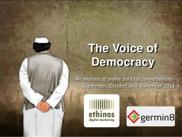 The Voice of Democracy An analysis of online political conversations September, October, and November 2013