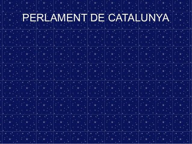 PERLAMENT DE CATALUNYA