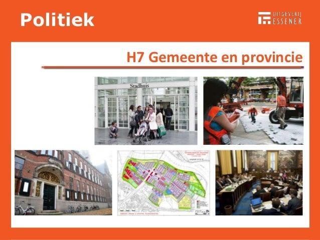 PolitiekPolitiek RECHTSSTAATPolitiekPolitiek H7 Gemeente en provincie