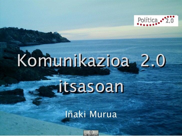 Komunikazioa  2.0 itsasoan Iñaki Murua