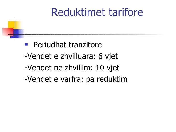 Reduktimet tarifore <ul><li>Periudhat tranzitore </li></ul><ul><li>-Vendet e zhvilluara: 6 vjet </li></ul><ul><li>-Vendet ...