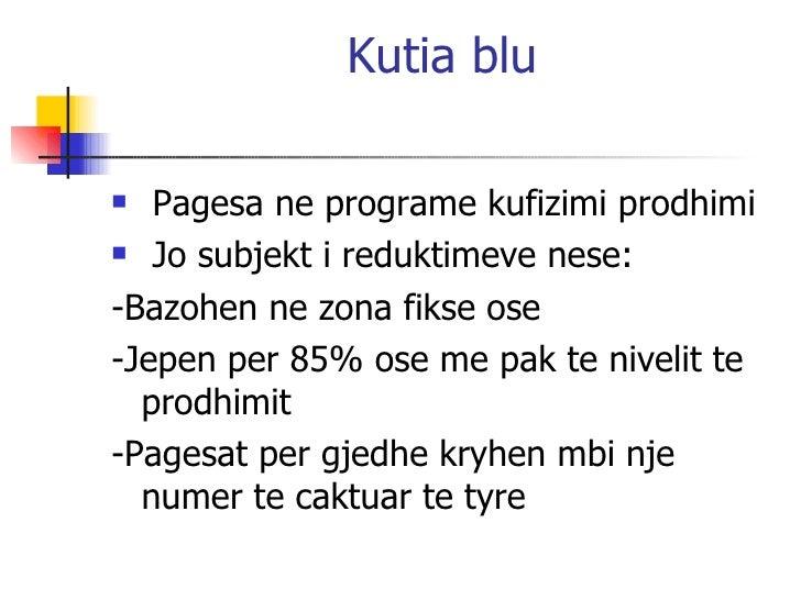 Kutia blu <ul><li>Pagesa ne programe kufizimi prodhimi </li></ul><ul><li>Jo subjekt i reduktimeve nese: </li></ul><ul><li>...