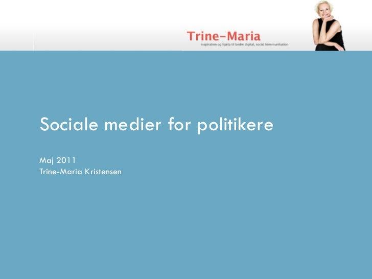 Sociale medier for politikereMaj 2011Trine-Maria Kristensen
