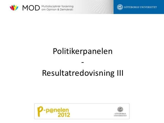 Politikerpanelen           -Resultatredovisning III