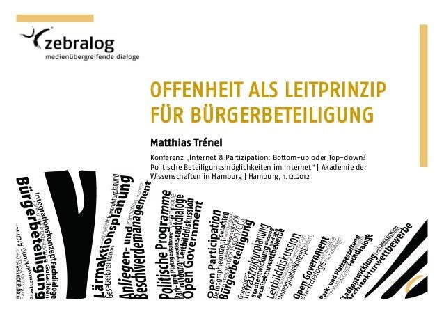 OFFENHEIT ALS LEITPRINZIPKOMPETENZ FÜR      E-PARTIZIPATION       FÜR BÜRGERBETEILIGUNG          Matthias Trénel          ...