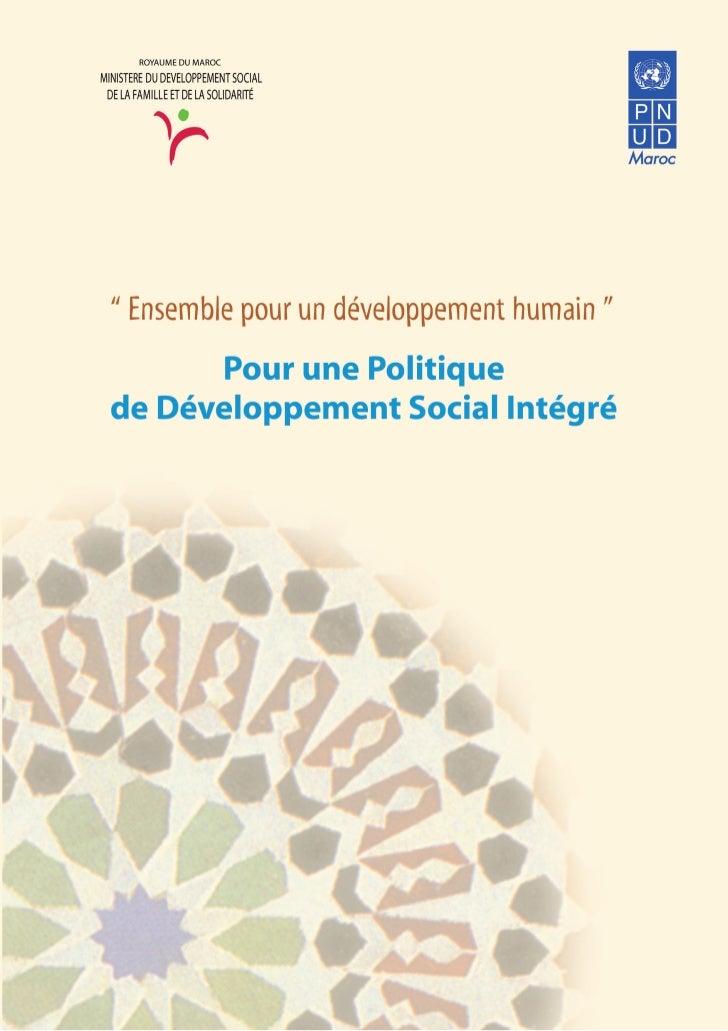 """M A R O C"""" Ensemble pour un développement humain """"          Pour une Politique    de Développement Social Intégré         ..."""