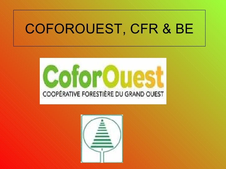COFOROUEST, CFR & BE