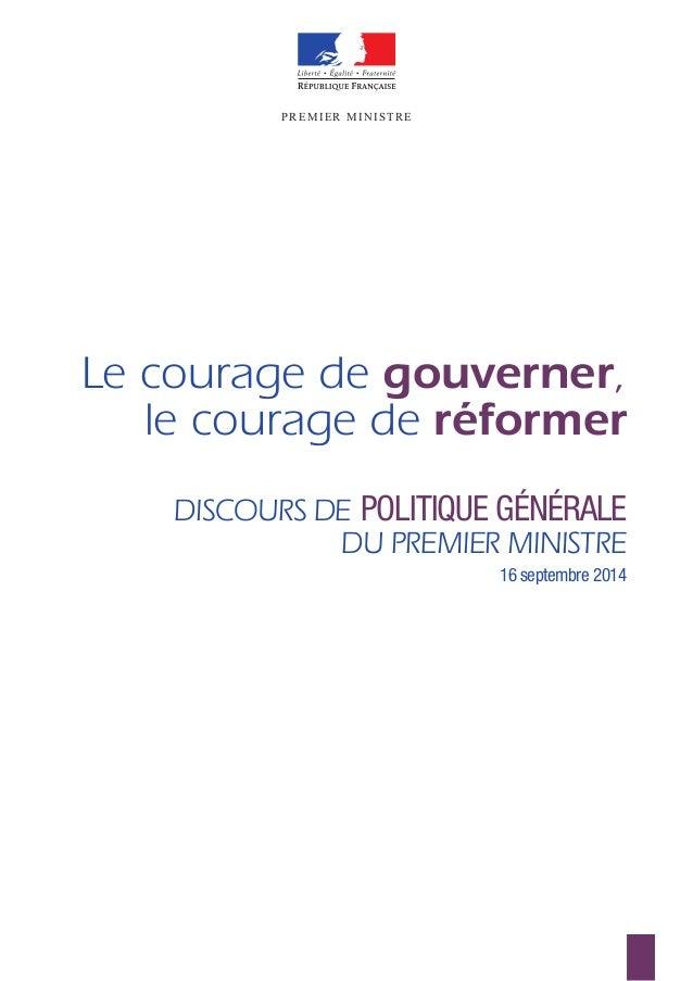 DISCOURS DE POLITIQUE GÉNÉRALE  DU PREMIERMINISTRE  16 septembre 2014  PREMIER MINISTRE  Le courage de gouverner,  le cour...