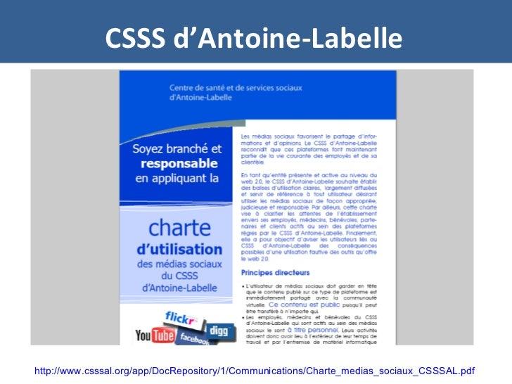 CSSS d'Antoine-Labelle http://www.csssal.org/app/DocRepository/1/Communications/Charte_medias_sociaux_CSSSAL.pdf