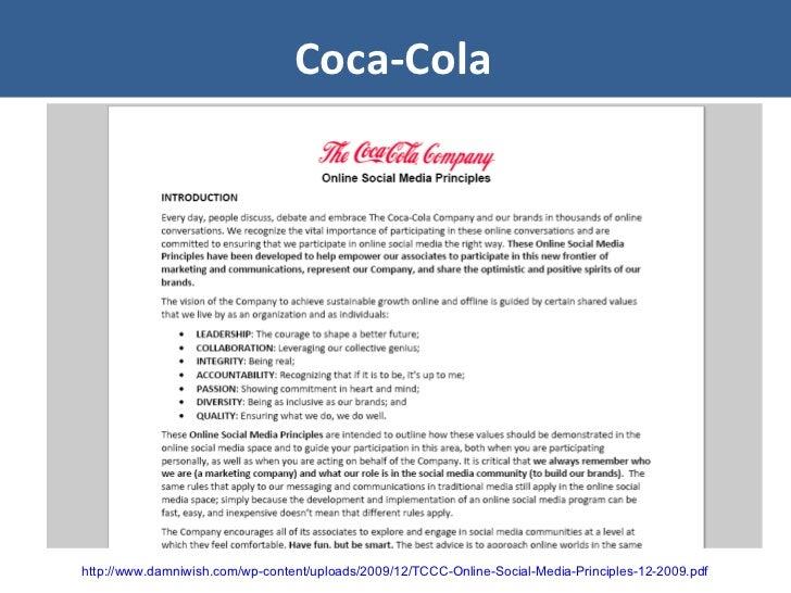 Coca-Cola http://www.damniwish.com/wp-content/uploads/2009/12/TCCC-Online-Social-Media-Principles-12-2009.pdf