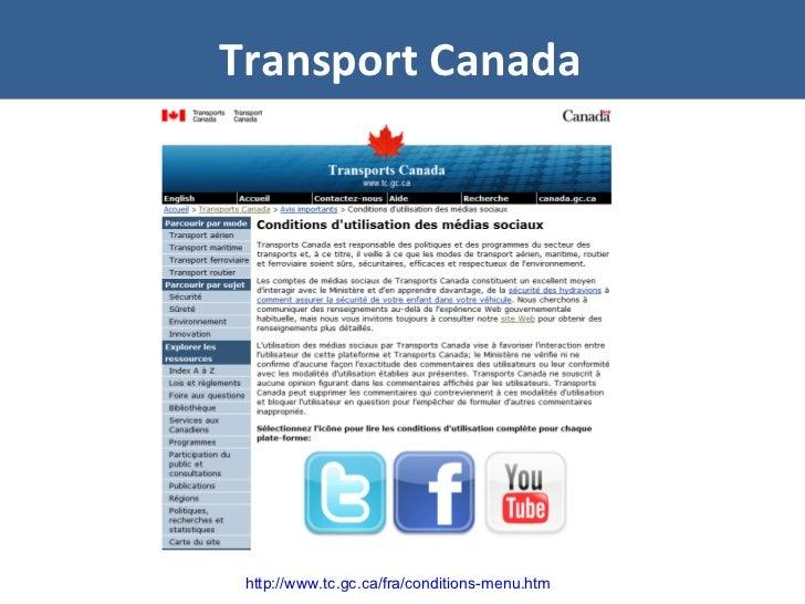Transport Canada http://www.tc.gc.ca/fra/conditions-menu.htm