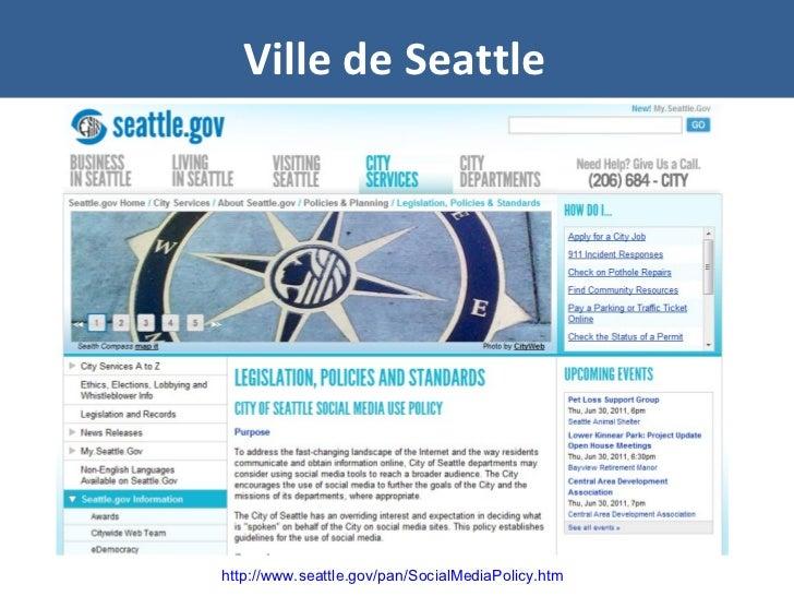 Ville de Seattle http://www.seattle.gov/pan/SocialMediaPolicy.htm
