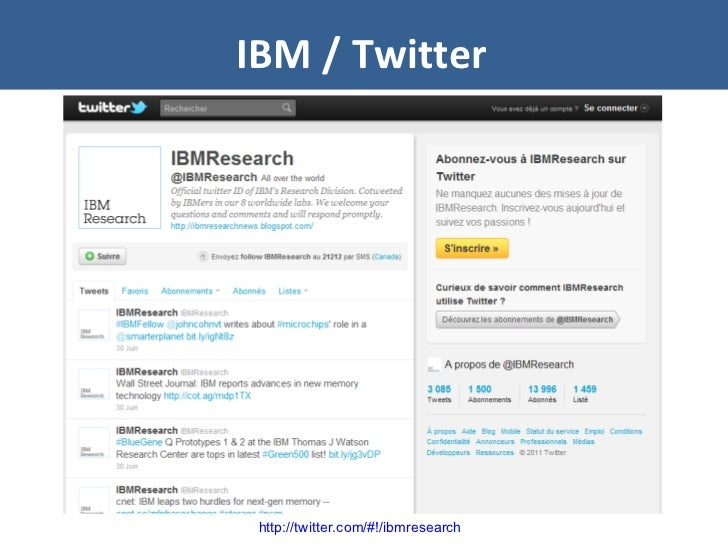 IBM / Twitter http://twitter.com/#!/ibmresearch