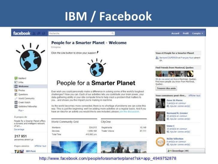 IBM / Facebook http://www.facebook.com/peopleforasmarterplanet?sk=app_4949752878
