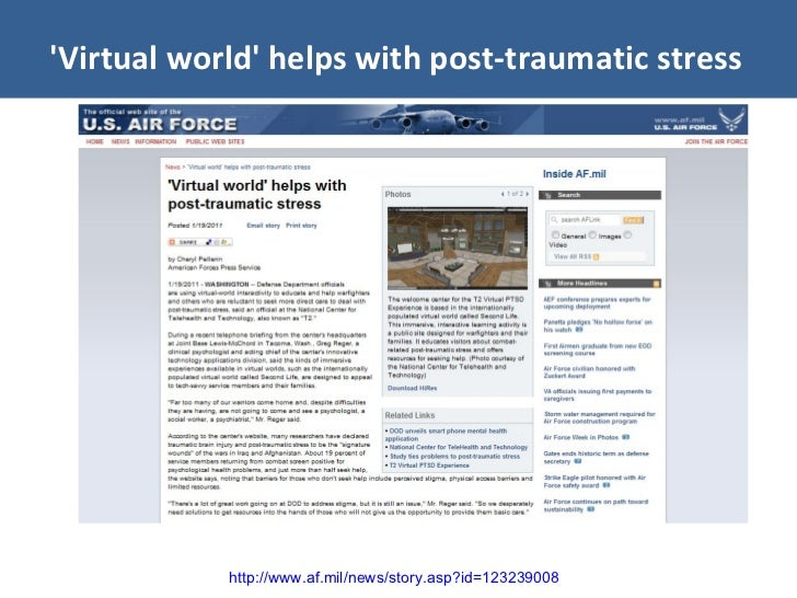 'Virtual world' helps with post-traumatic stress http://www.af.mil/news/story.asp?id=123239008