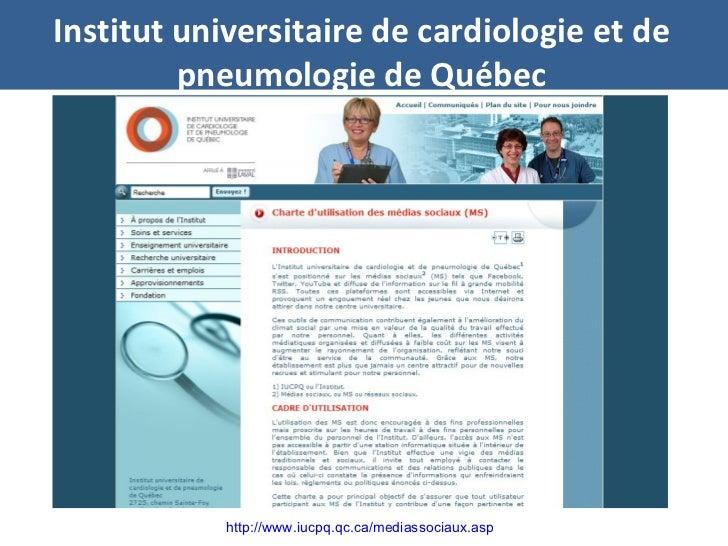 Institut universitaire de cardiologie et de pneumologie de Québec http://www.iucpq.qc.ca/mediassociaux.asp