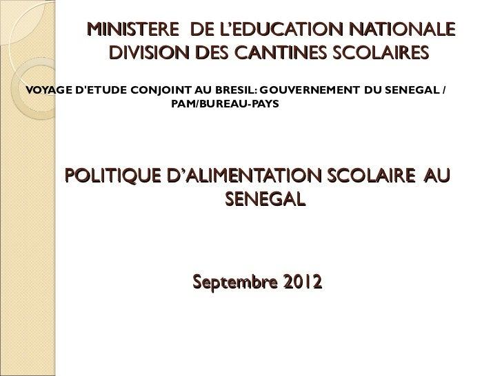 MINISTERE DE L'EDUCATION NATIONALE          DIVISION DES CANTINES SCOLAIRESVOYAGE DETUDE CONJOINT AU BRESIL: GOUVERNEMENT ...