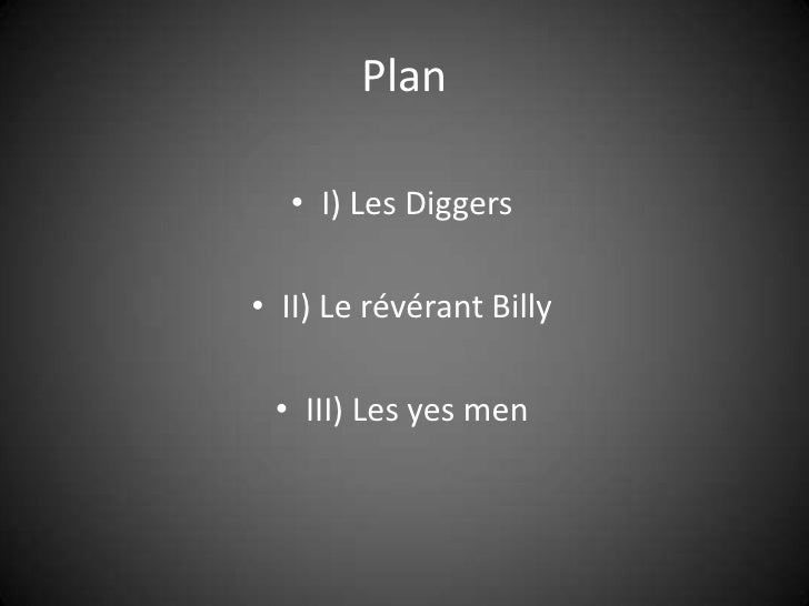 Plan<br />I) Les Diggers<br />II) Le révérant Billy<br />III) Les yes men<br />