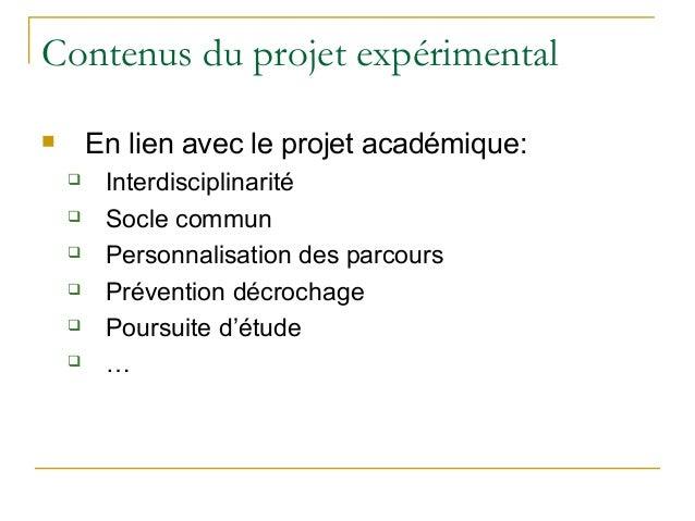 Contenus du projet expérimental       En lien avec le projet académique:        Interdisciplinarité        Socle commun...