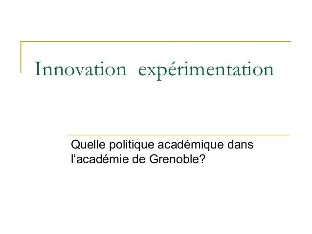 Politique d'innovation et experimentation - Académie de grenoble Slide 2