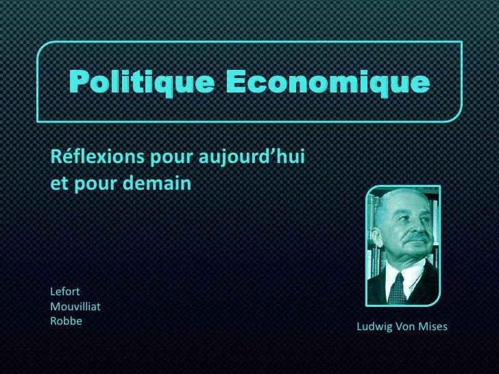 Politique Economique<br />Réflexions pour aujourd'hui et pour demain<br />Lefort<br />Mouvilliat<br />Robbe<br />Ludwig Vo...