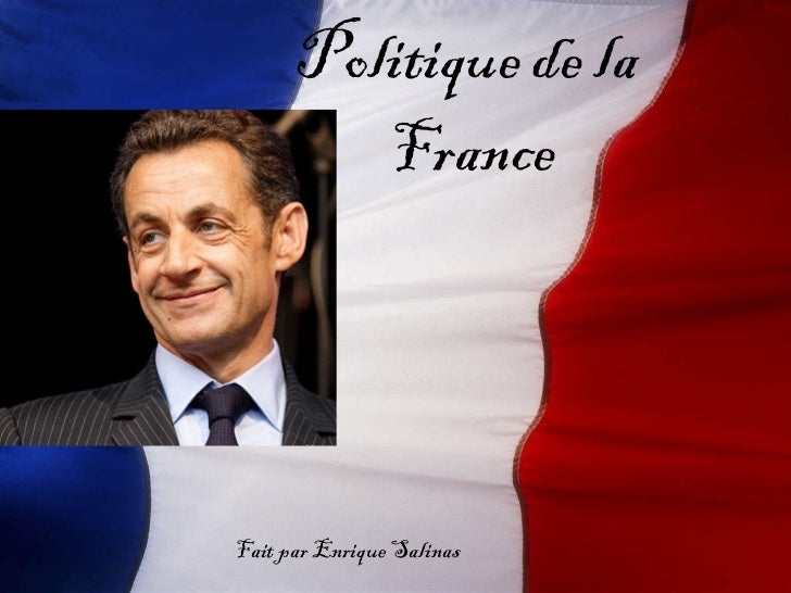 Politique de  la  France Fait par Enrique Salinas