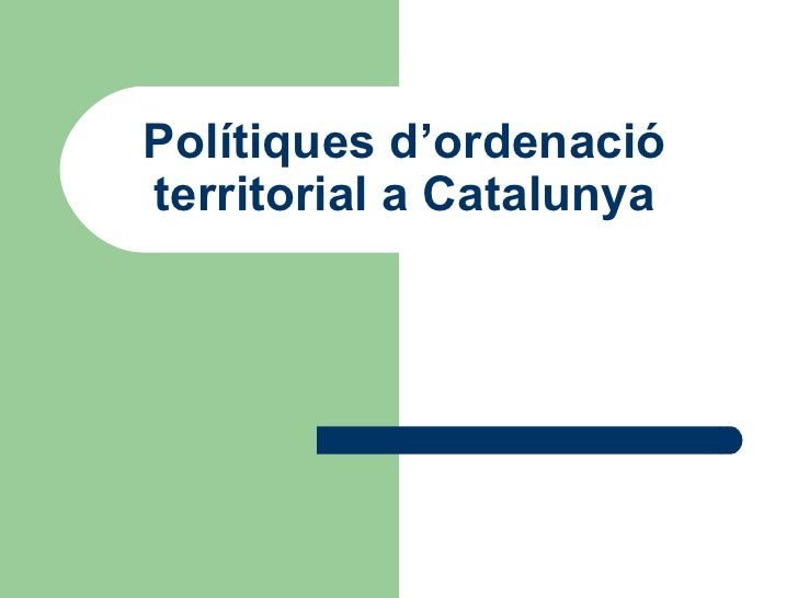 Polítiques d'ordenació territorial a Catalunya