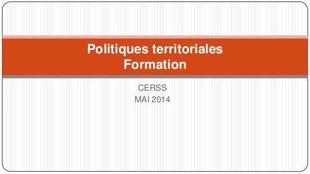 CERSS MAI 2014 Politiques territoriales Formation
