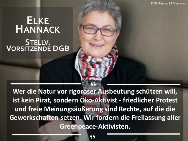 """DGB/Simone M. Neumann  ELKE  HANNACK STELLV.  VORSITZENDE DGB  """"  Wer die Natur vor rigoroser Ausbeutung schützen will, is..."""