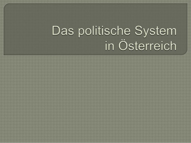 In Österreich ist das Staatsoberhaupt der/die BundespräsidentIn, er/sie wird alle sechs Jahre gewählt. Alle österreichisc...