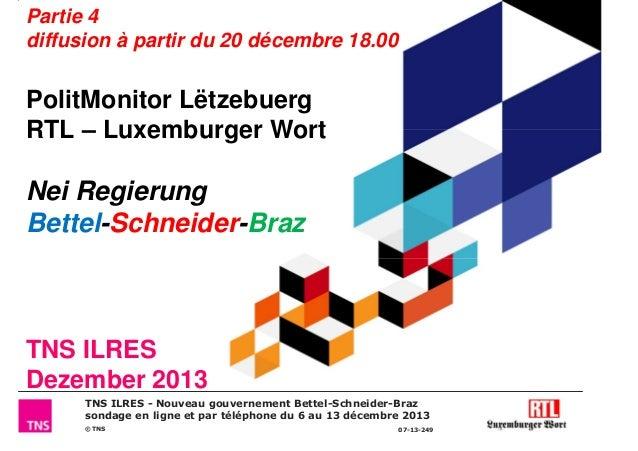 Partie 4 diffusion à partir du 20 décembre 18.00  PolitMonitor Lëtzebuerg RTL – Luxemburger Wort  Nei Regierung Bettel-Sch...