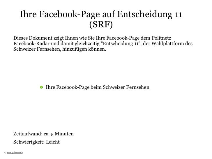Ihre Facebook-Page auf Entscheidung 11                               (SRF)         Dieses Dokument zeigt Ihnen wie Sie Ihr...
