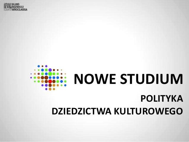 NOWE STUDIUM POLITYKA DZIEDZICTWA KULTUROWEGO