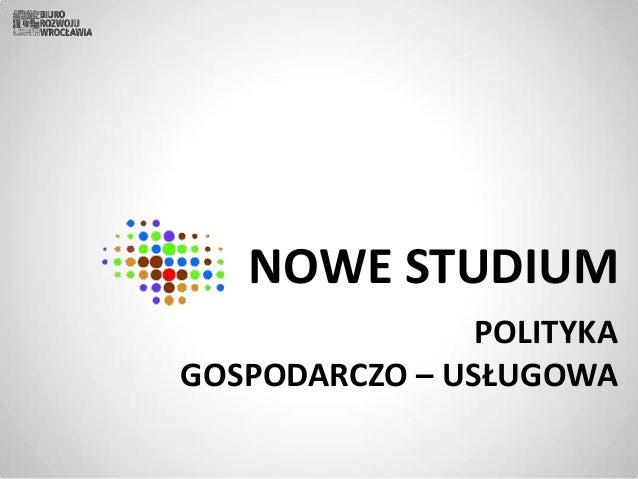 NOWE STUDIUM POLITYKA GOSPODARCZO – USŁUGOWA