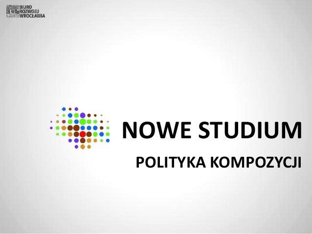 NOWE STUDIUM POLITYKA KOMPOZYCJI