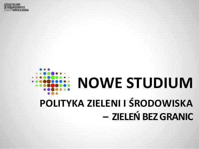 NOWE STUDIUM POLITYKA ZIELENI I ŚRODOWISKA – ZIELEŃBEZGRANIC