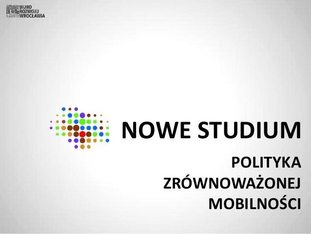 NOWE STUDIUM POLITYKA ZRÓWNOWAŻONEJ MOBILNOŚCI