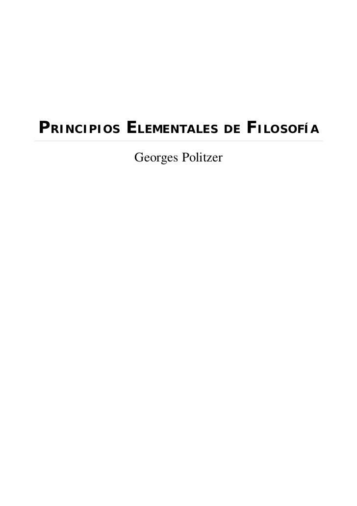 PRINCIPIOS ELEMENTALES        DE   FILOSOFÍA           Georges Politzer