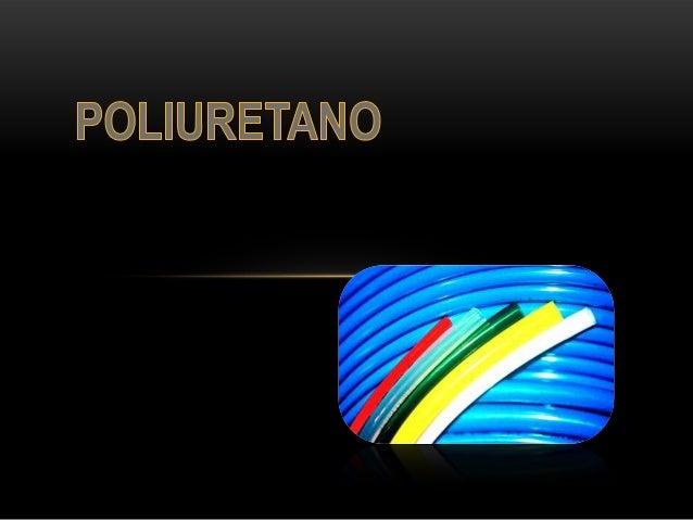 O POLIURETANO•   . Em geral, o poliuretano é qualquer polímero que compreende uma cadeia de unidades    orgânicas unidas p...