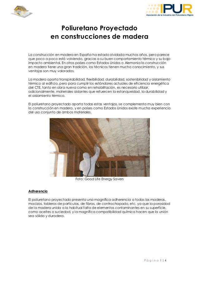 P á g i n a 1 | 4 Poliuretano Proyectado en construcciones de madera La construcción en madera en España ha estado olvidad...