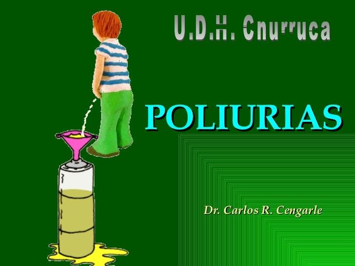 POLIURIAS Dr. Carlos R. Cengarle U.D.H. Churruca